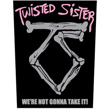 Twisted Sister Were Not Gonna Take It Backpatch
