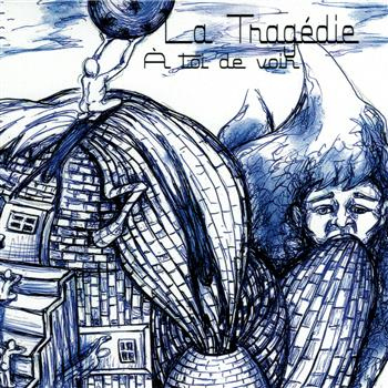 Buy À Toi De Voir CD by La Tragédie