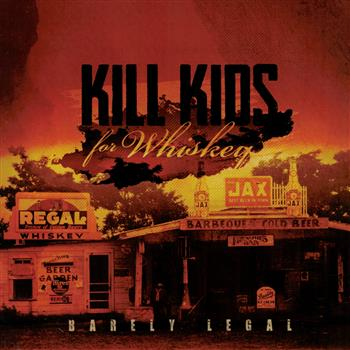 Kill Kids For Whiskey Barely Legal CD