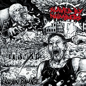 Slaved By Numbers Brain Damage CD