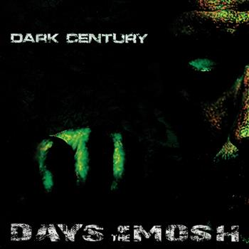 Dark Century Days Of The Mosh CD