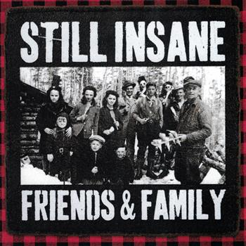 Still Insane Friends & Family CD