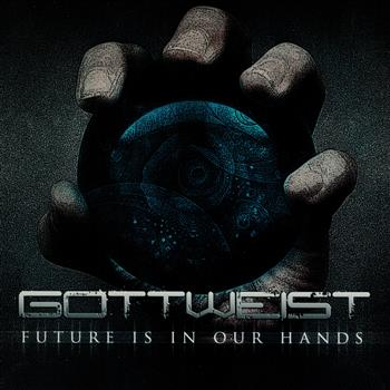 Gottweist Future Is In Our Hands CD