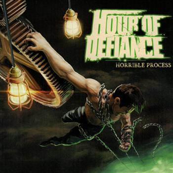 Hour Of Defiance Horrible Process CD