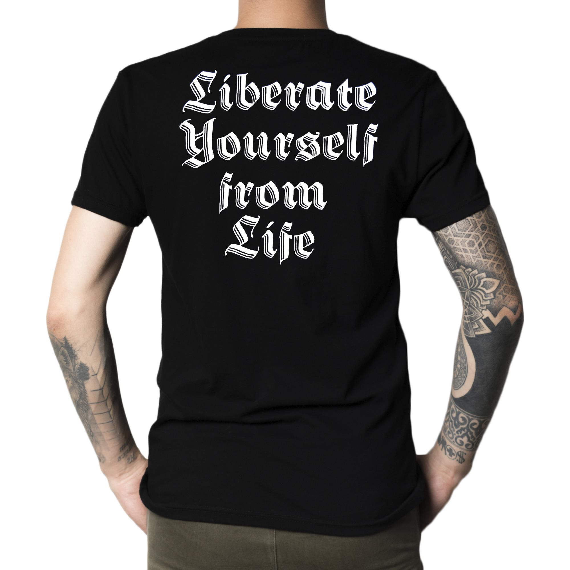 Liberate Yourself From Life