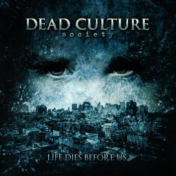 Buy Life Dies Before Us CD by Dead Culture Society