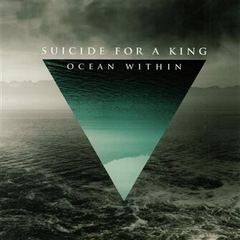 Buy Ocean Within CD by Suicide For A King