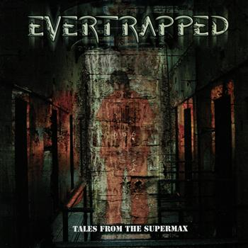 Evertrapped Tales From The Supermax (CD)