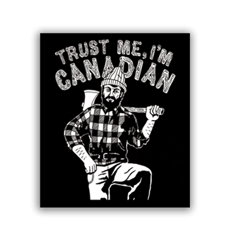 Buy Trust Me Im Canadian Sticker by Generic